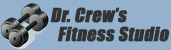 Click Here for Dr. Crew's Fitness Studio